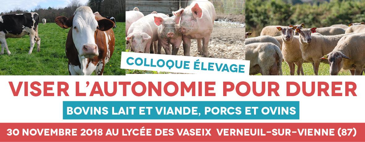 VISER L'AUTONOMIE                                                   POUR DURER - colloque                                                   élevage 30 novembre                                                   2018 au Lycée des                                                   Vaseix                                                   VERNEUIL-SUR-VIENNE                                                   (87)